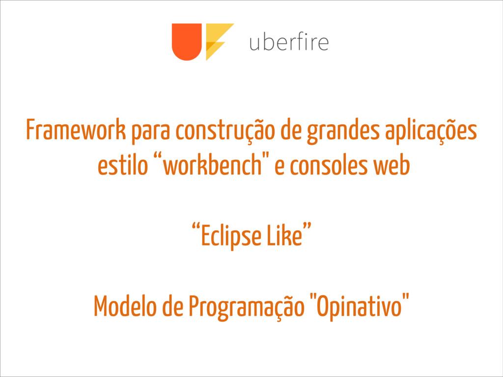 Framework para construção de grandes aplicações...