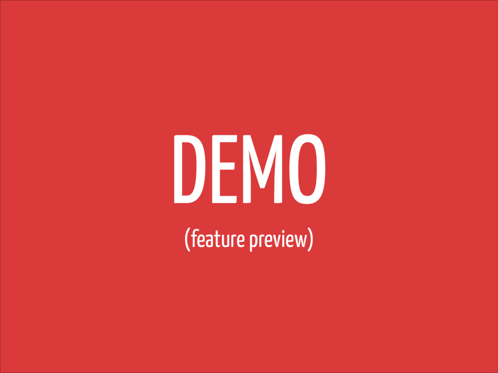 DEMO (feature preview)