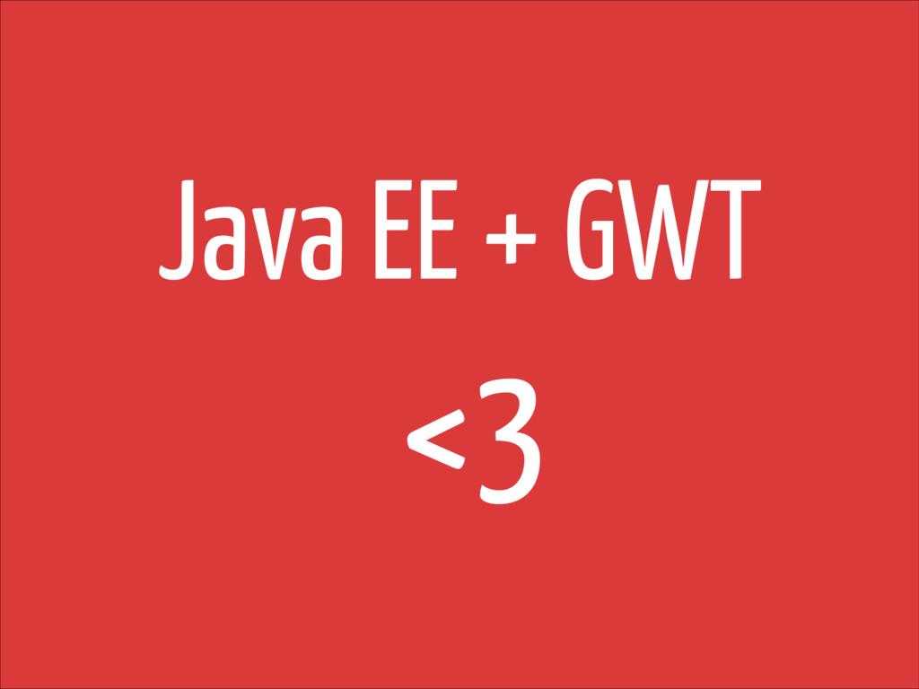 Java EE + GWT <3