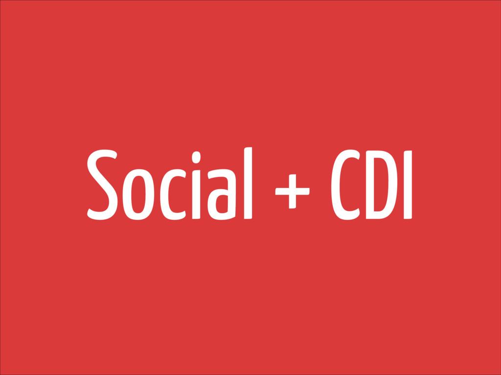 Social + CDI