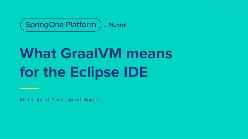 What GraalVM means for the Eclipse IDE Martin L...
