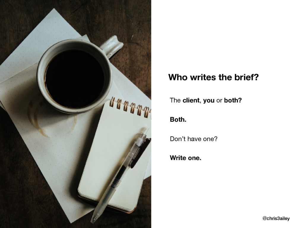 Who writes the brief? @chris3ailey The client, ...