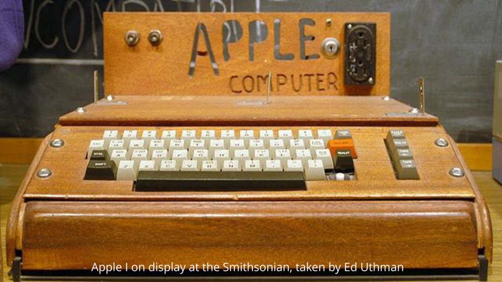 Apple I on display at the Smithsonian, taken by...