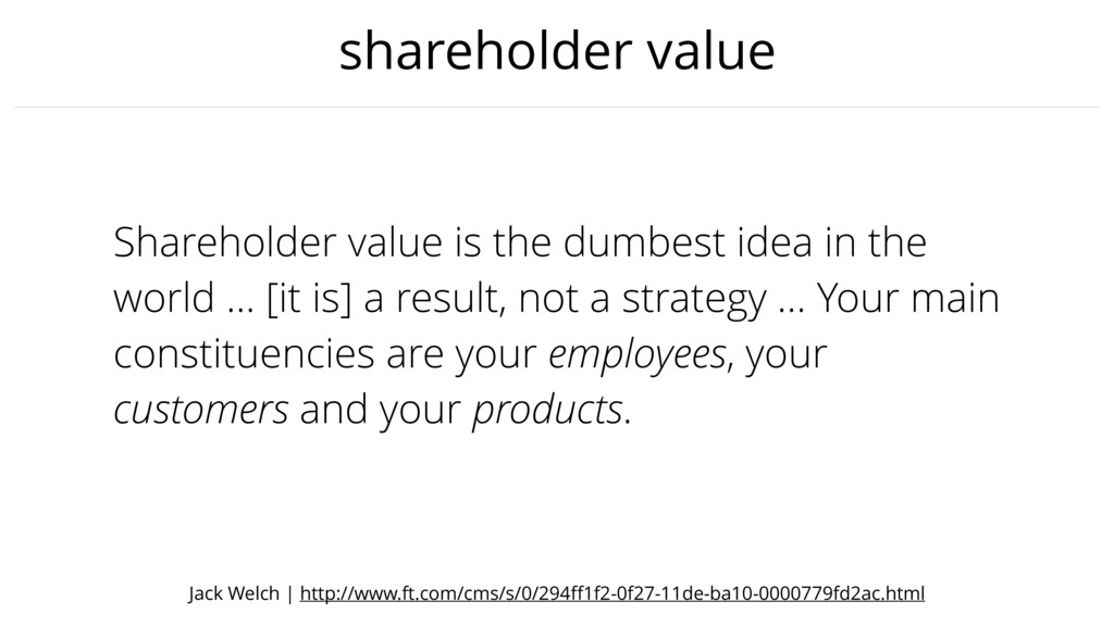 shareholder value Shareholder value is the dumb...