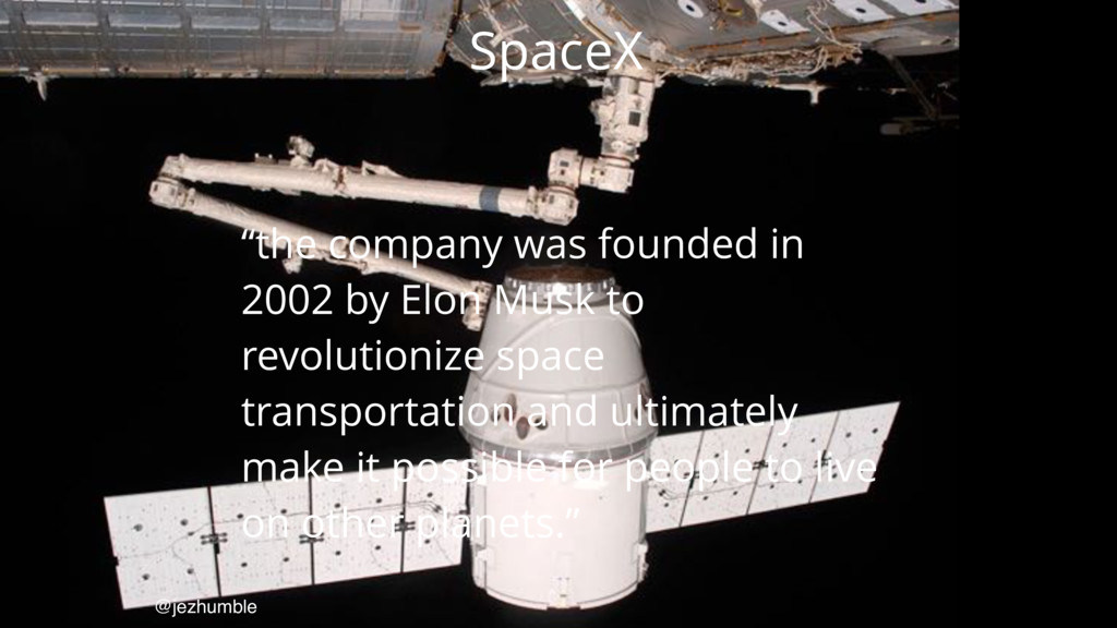 "SpaceX ""the company was founded in 2002 by Elon..."