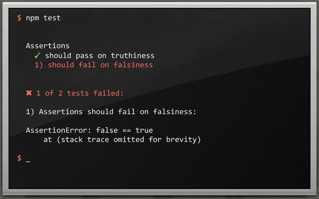 $ npm test   Assertions    ...