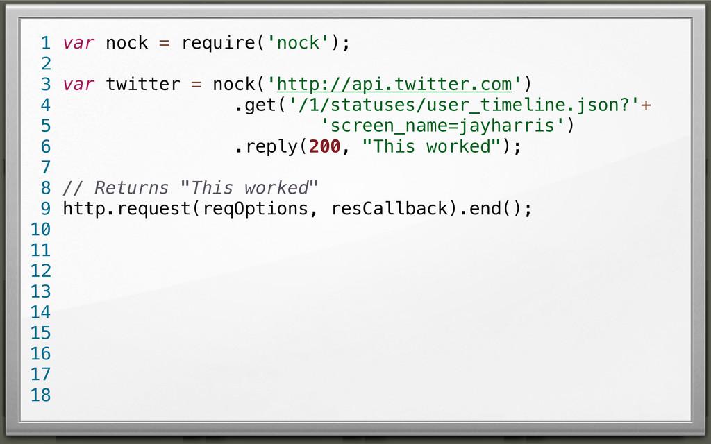 var nock = require('nock'); var twitter = nock(...