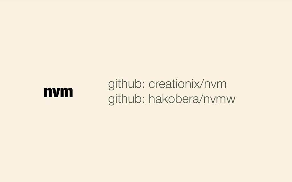 nvm github: github: creationix/nvm hakobera/nvmw