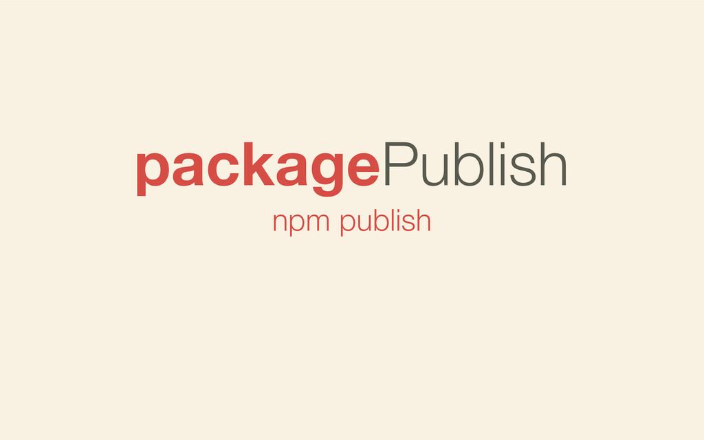 npm publish packagePublish