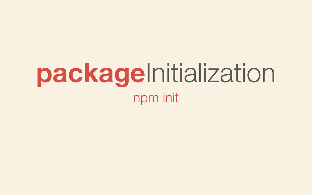 npm init packageInitialization