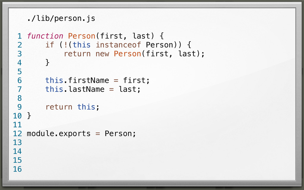 ./lib/person.js function Person(first, last) { ...