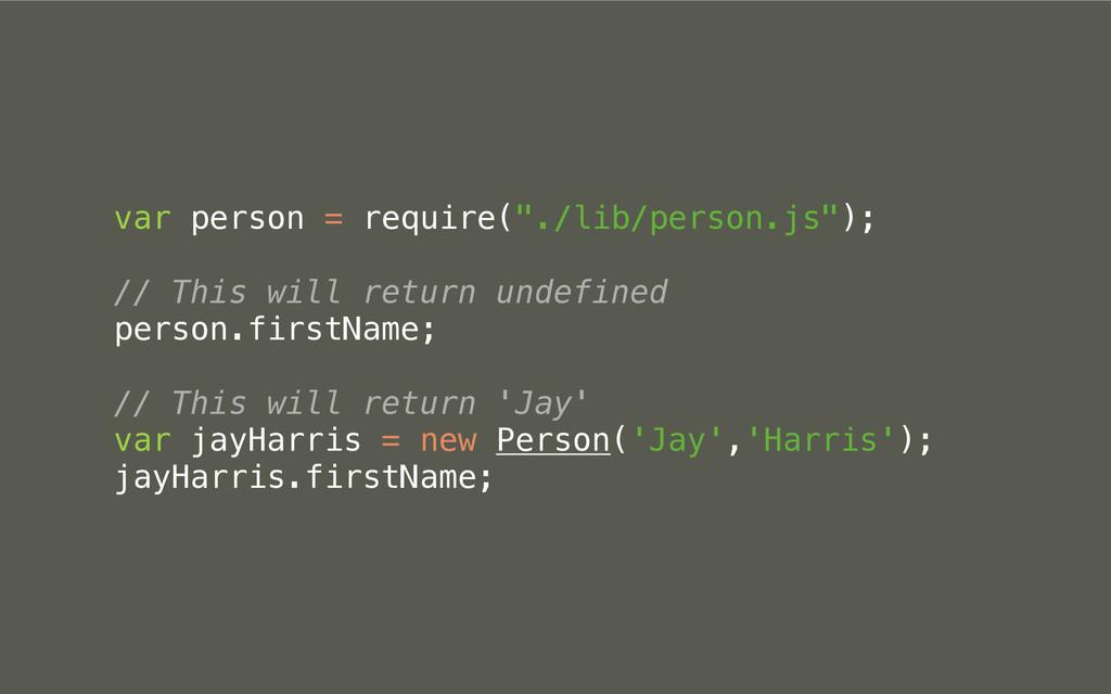 "var person = require(""./lib/person.js""); // Thi..."