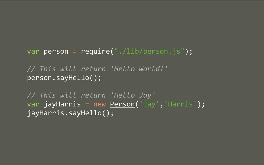 "var person = require(""./lib/person.js""..."