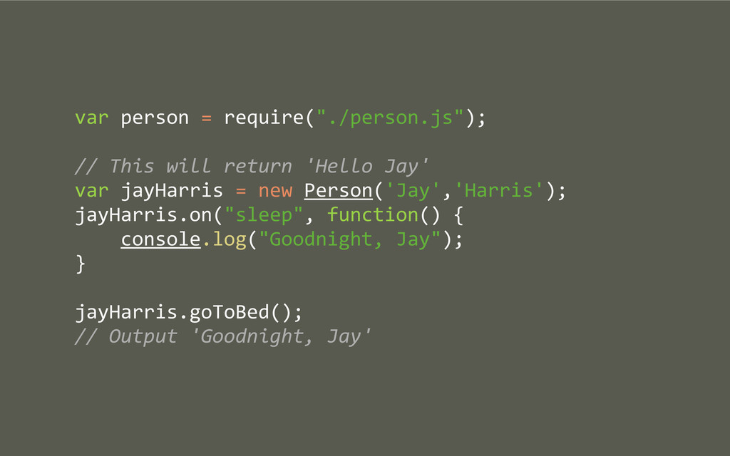"""var person = require(""""./person.js""""); /..."""