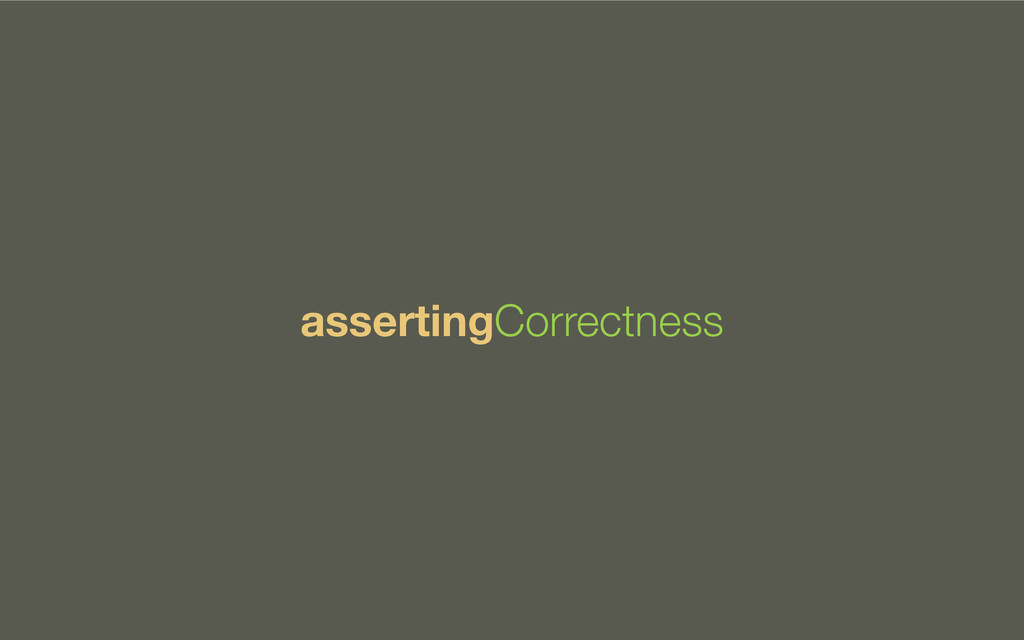 assertingCorrectness