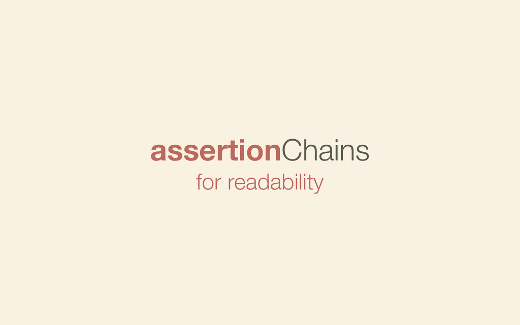 assertionChains for readability