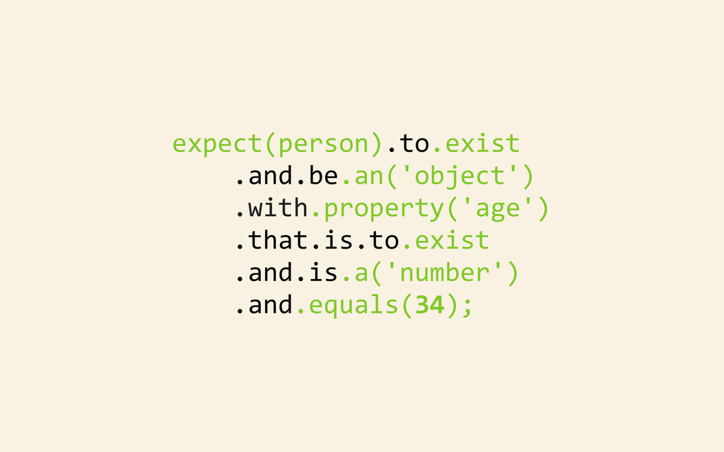 expect(person).to.exist     .and.be...