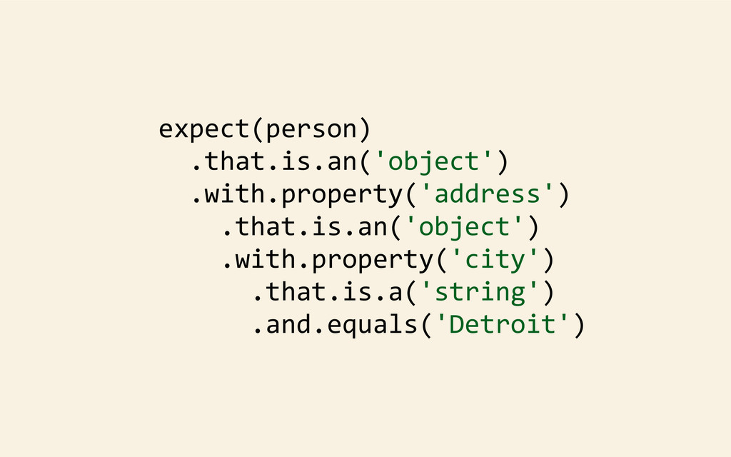 expect(person)   .that.is.an('object') ...