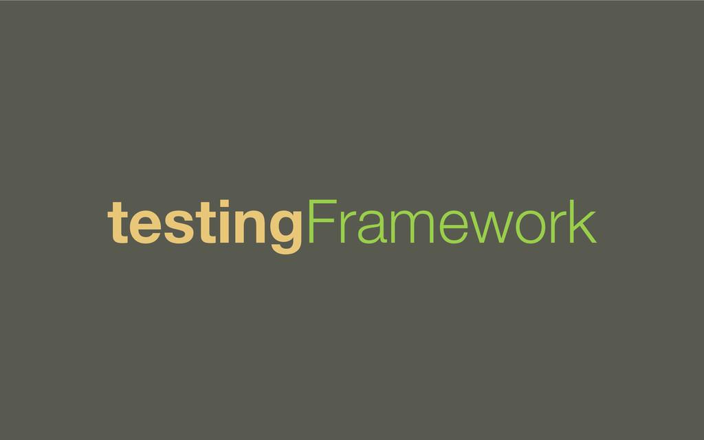 testingFramework
