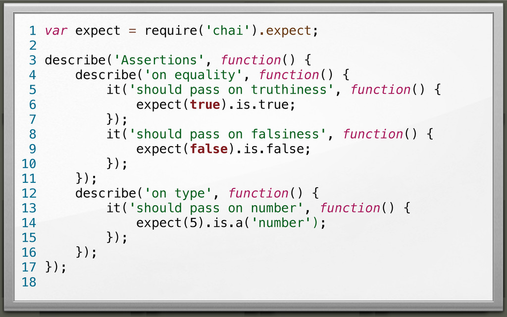 var expect = require('chai').expect; describe('...