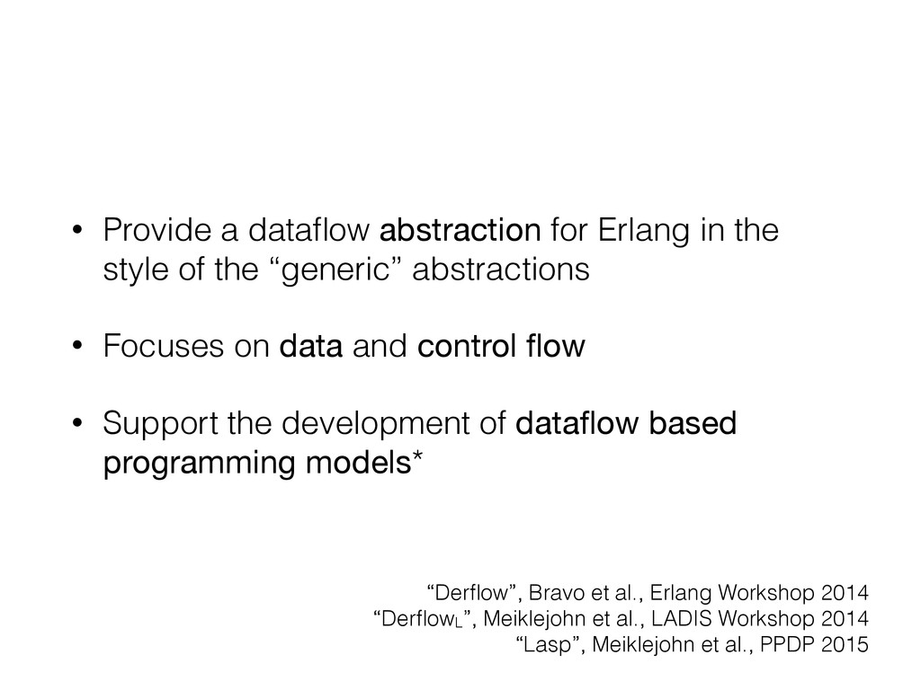 • Provide a dataflow abstraction for Erlang in t...