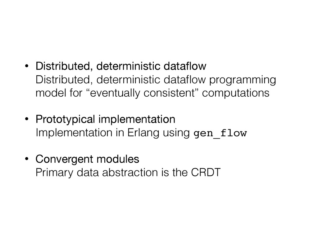 • Distributed, deterministic dataflow Distribut...