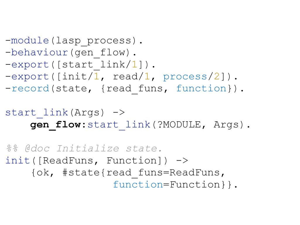 -module(lasp_process). -behaviour(gen_flow). -e...