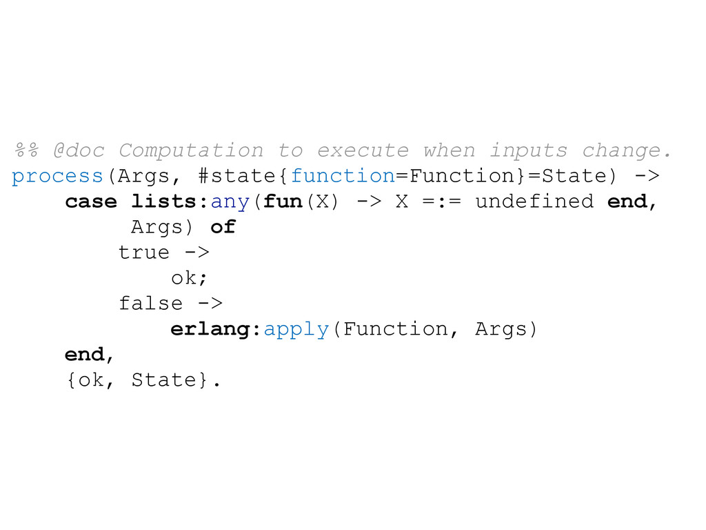%% @doc Computation to execute when inputs chan...