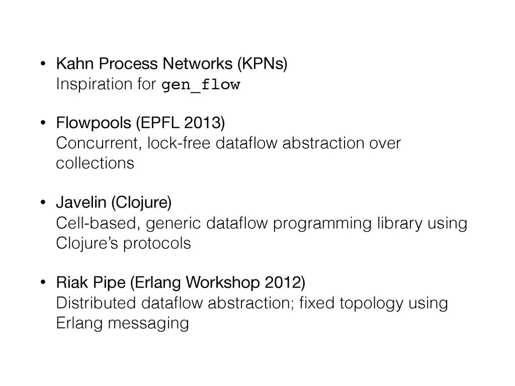• Kahn Process Networks (KPNs) Inspiration for...