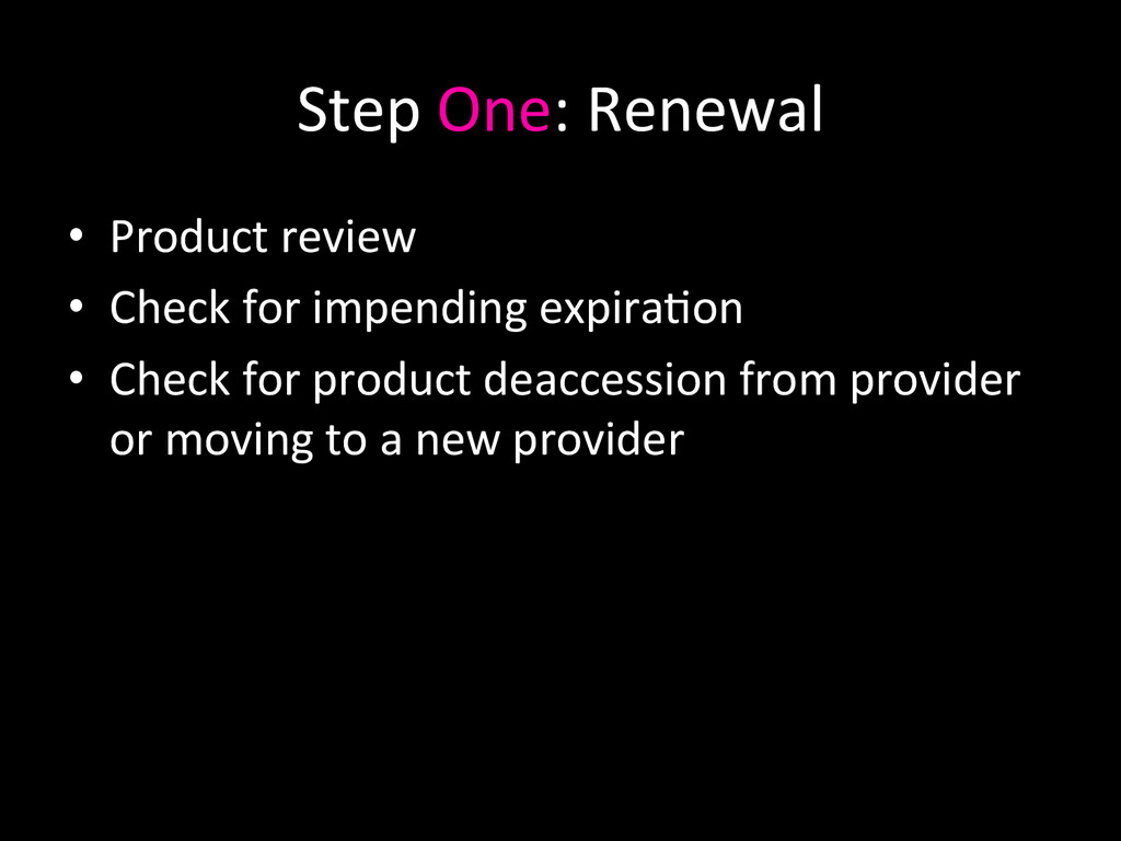 Step One: Renewal  • Product revie...