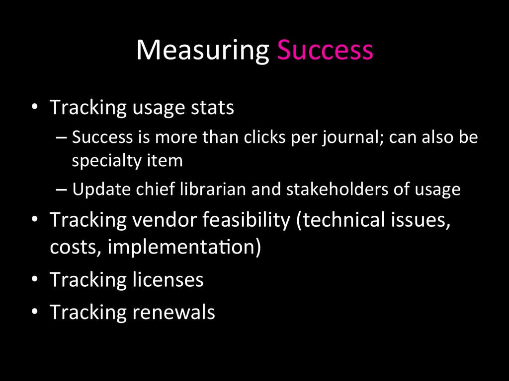Measuring Success  • Tracking usage...