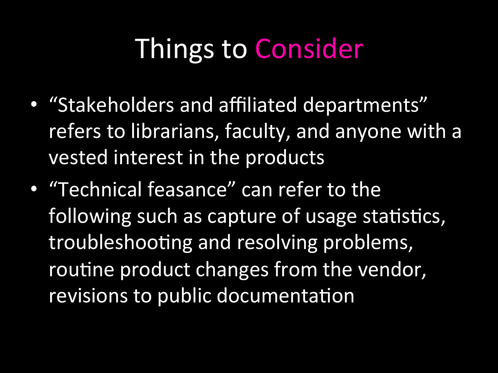 """Things to Consider  • """"Stakeholders..."""