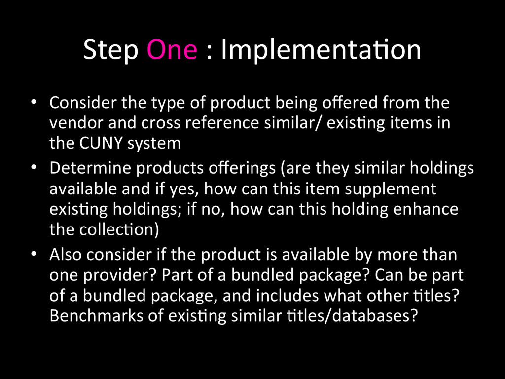 Step One : Implementa0on  • Consid...