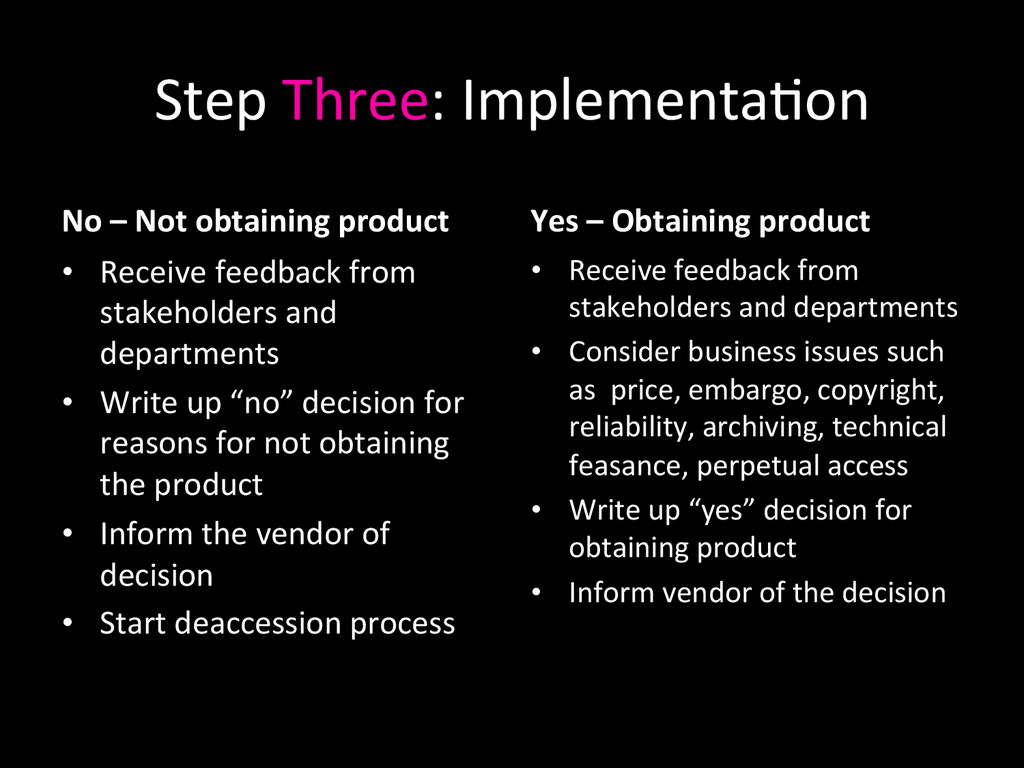 Step Three: Implementa0on  No – ...