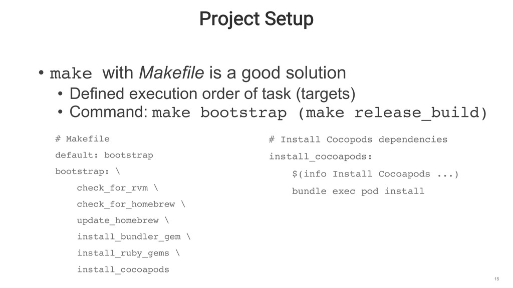 Project Setup 15 • make with Makefile is a good...