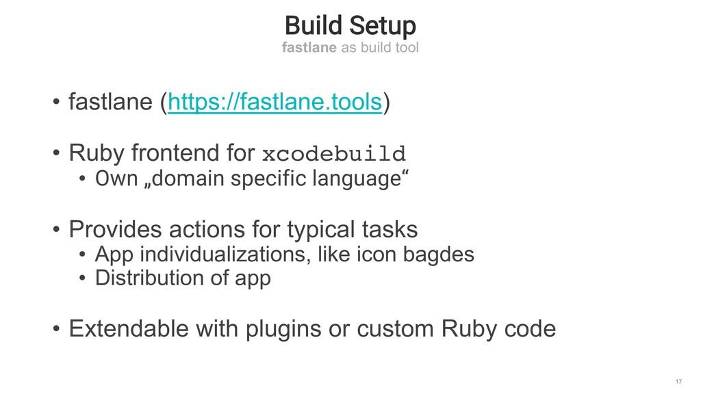 Build Setup fastlane as build tool 17 • fastlan...