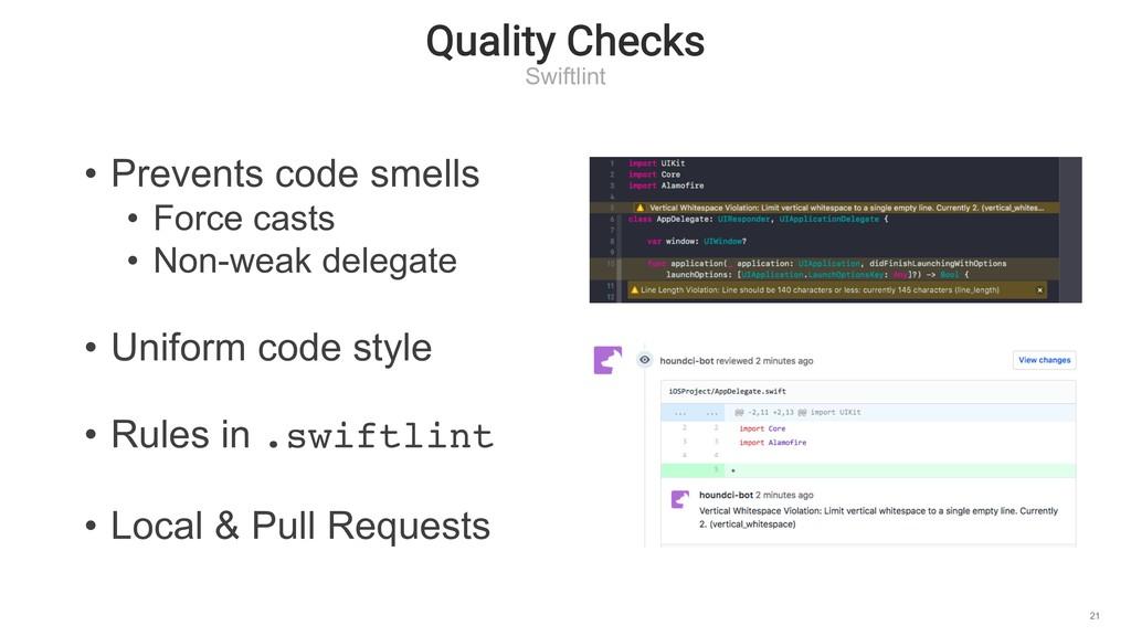 Quality Checks Swiftlint 21 • Prevents code sme...