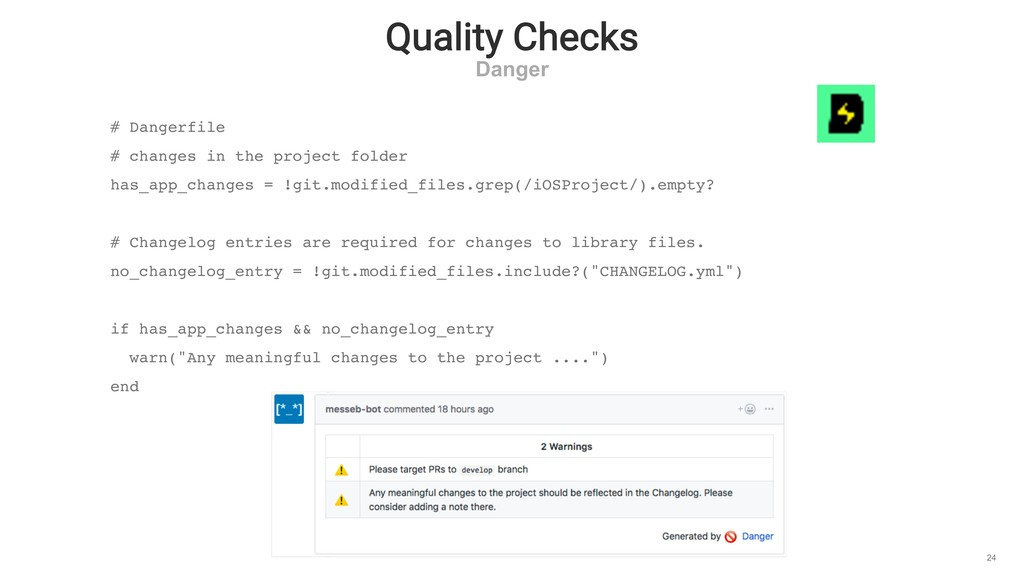 Quality Checks Danger 24 # Dangerfile # changes...