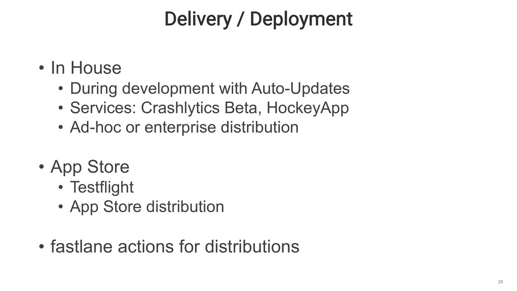 Delivery / Deployment 25 • In House • During de...