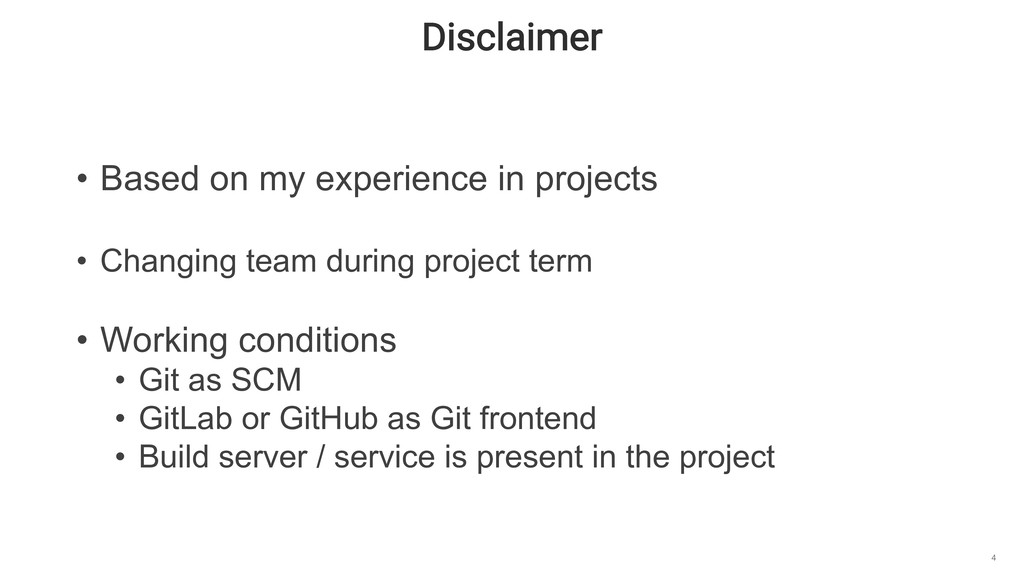 Disclaimer 4 • Based on my experience in projec...