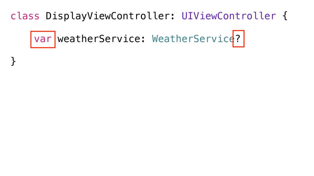 class DisplayViewController: UIViewController {...