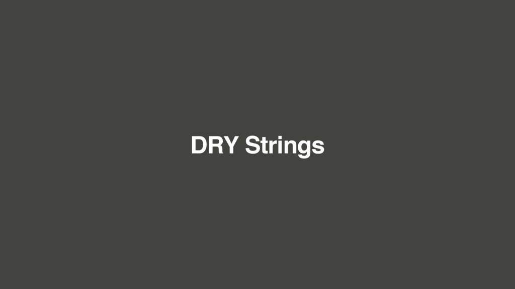 DRY Strings