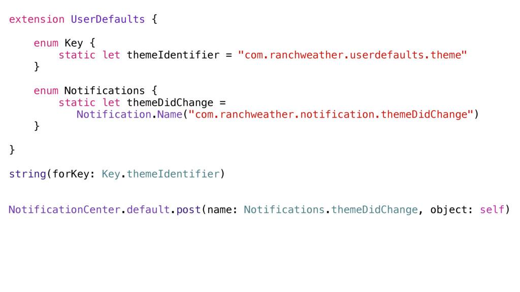 extension UserDefaults { enum Key { static let ...