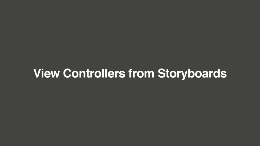 View Controllers from Storyboards