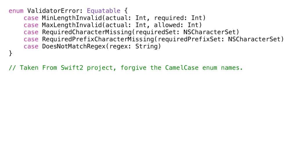 enum ValidatorError: Equatable { case MinLength...