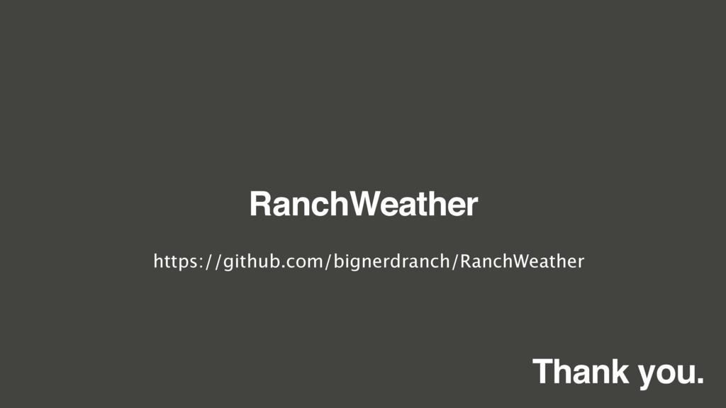 RanchWeather https://github.com/bignerdranch/Ra...