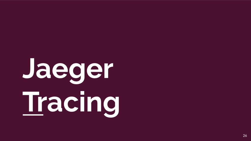 Jaeger Tracing 26