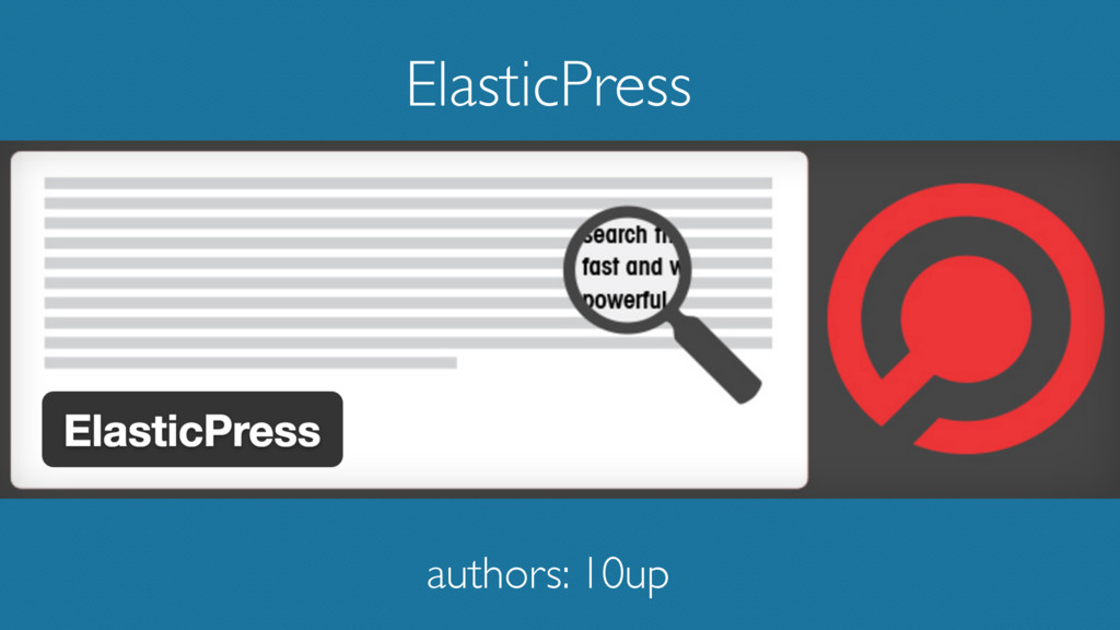 ElasticPress authors: 10up