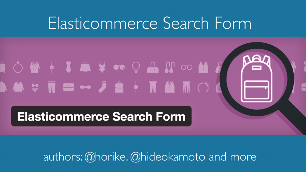 Elasticommerce Search Form authors: @horike, @h...