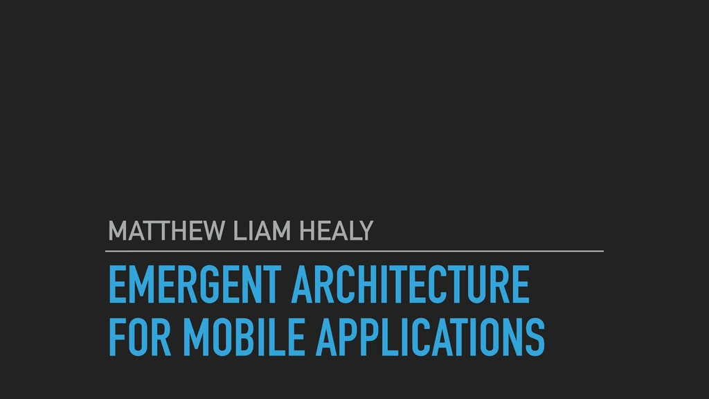 EMERGENT ARCHITECTURE FOR MOBILE APPLICATIONS M...